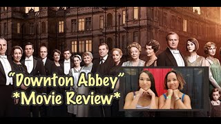 DOWNTON ABBEY   Movie Review *SPOILERS*