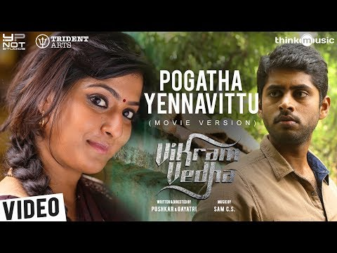 Vikram Vedha Songs | Pogatha Yennavittu (Movie Version)| R. Madhavan, Vijay Sethupathi | Sam C S