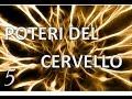 5 Straordinari POTERI del CERVELLO