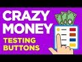 Earn Crazy Money Testing Buttons On The Internet