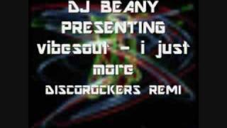 VIBESOUT - I JUST MORE (DISCOROCKERS REMIX)
