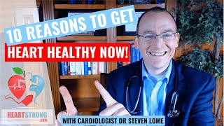10 reasons to prevent heart disease right now - lifestyle medicine