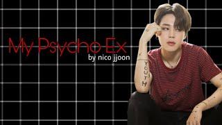 """[BTS JIMIN FF] """"My Psycho Ex""""  PART 1"""