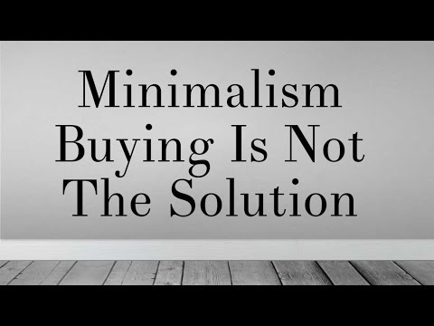 Minimalism: buying is not the solution