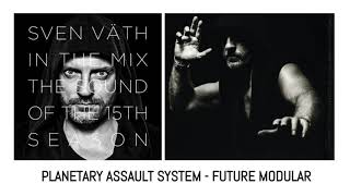 PLANETARY ASSAULT SYSTEM   FUTURE MODULAR  Sven Väth ‎– In The Mix - The Sound Of The 15th Season
