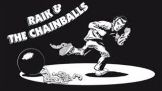 Raik & The Chainballs - You