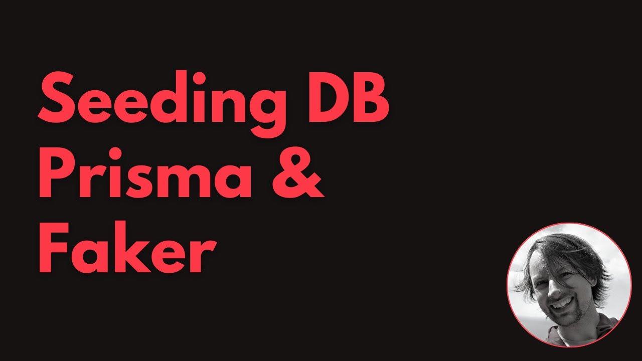 Seeding Database with Prisma & Faker