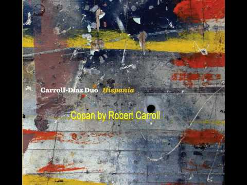 Caroll-Diaz Duo Hispania (new 2010 album) -preview- CopanTrack 1