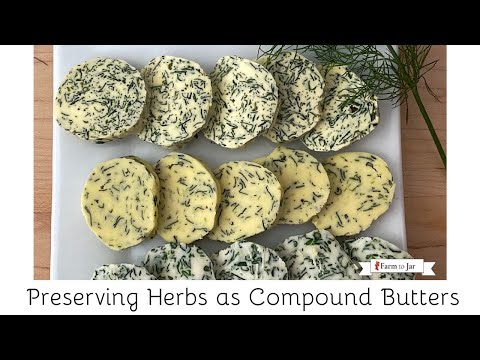 Preserving Fresh Herbs as Compound Butters - Mediterranean, Mexican, Seafood, Fines Herbs