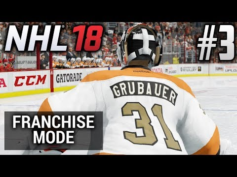 NHL 18 Franchise Mode | Philadelphia Flyers | EP3 | A NEW NETMINDER (S1G34)