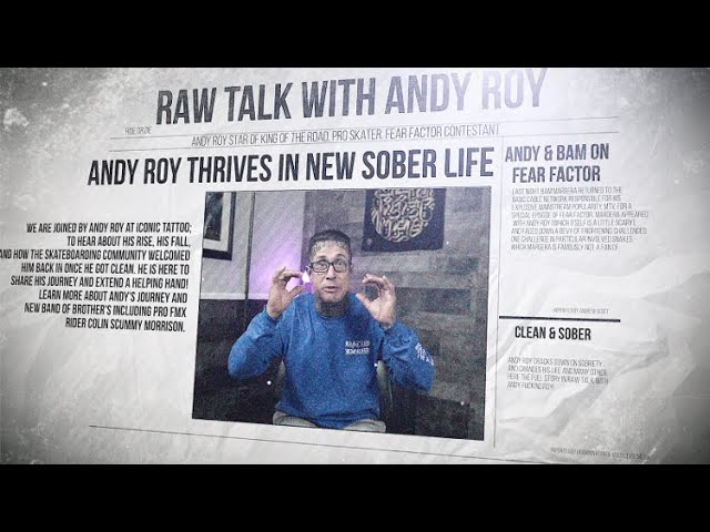 RAW TALK WITH ANDY ROY // TREATMENT | SOBRIETY | FEAR FACTOR