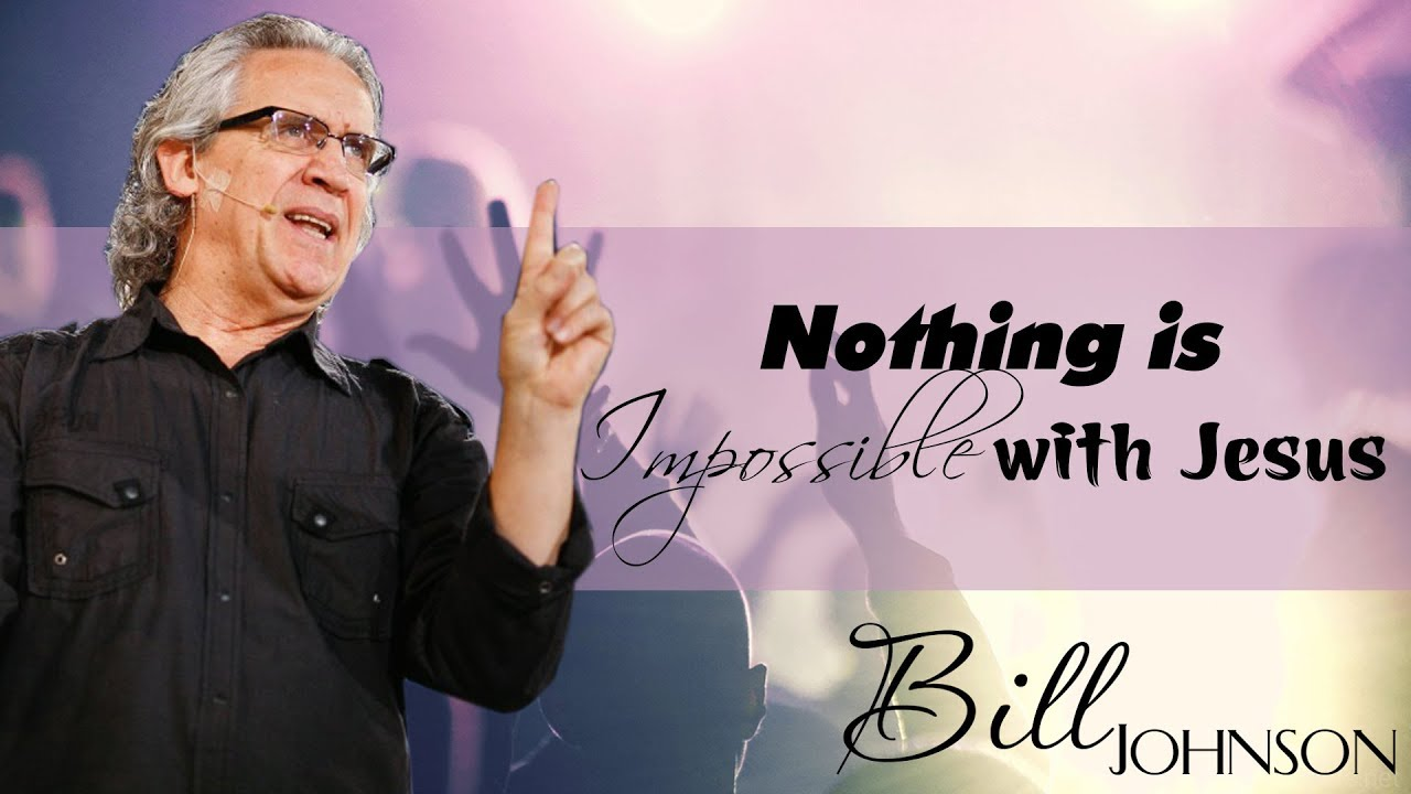 """Download Bill Johnson Sermon 2017 - """"Nothing is Impossible with Jesus""""- Bill Johnson Online"""