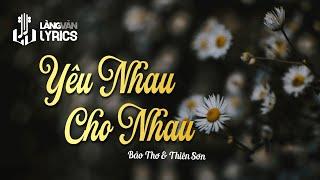 Yêu Nhau Cho Nhau : Bảo Thơ - Thiên Sơn