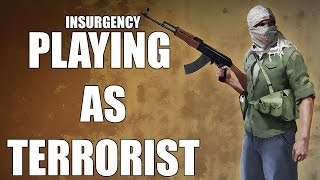 INSURGENCY: PLAYING AS TERRORIST (Insurgency PC Live Commentary Gameplay)