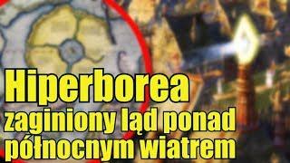 Hiperborea - zaginiona cywilizacja rywalizująca z Atlantydą