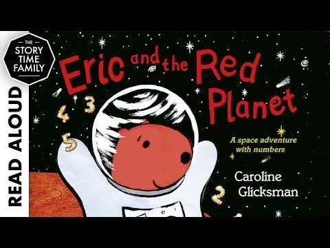 Eric And The Red Planet: A Space Adventure With Numbers | Read Aloud Book For Kids