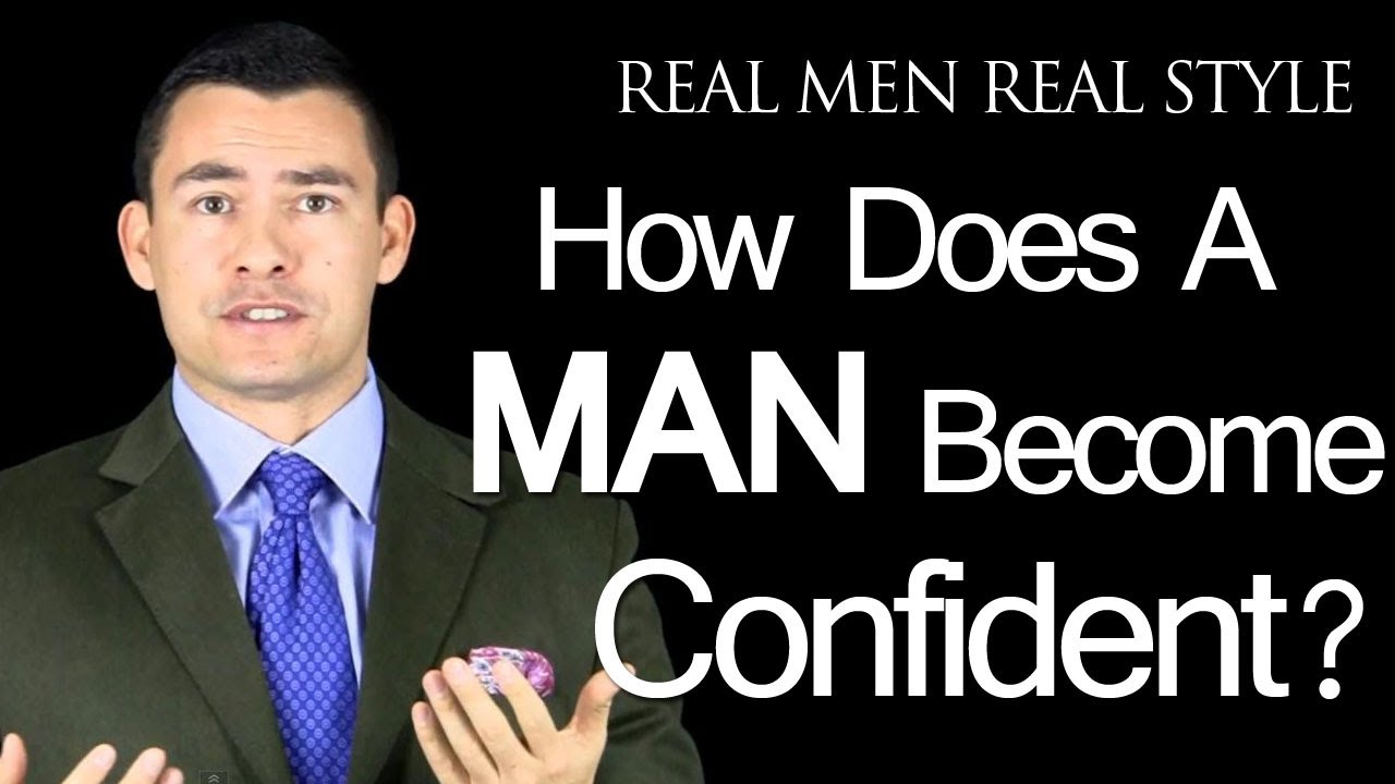 How to become a confident man