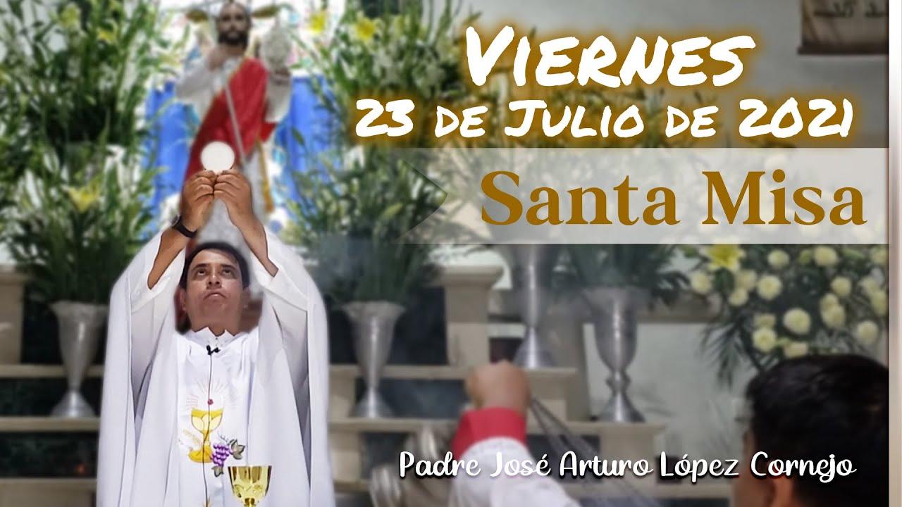 Download ✅ MISA DE HOY viernes 23 de julio 2021 - Padre Arturo Cornejo