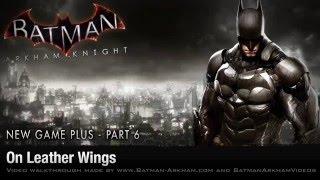 Batman  Arkham Knight Walkthrough   Part 6   On Leather Wings