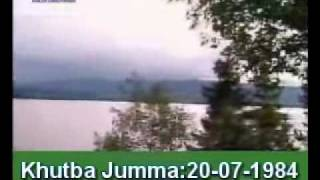 Khutba Jumma:20-07-1984:Delivered by Hadhrat Mirza Tahir Ahmad (R.H) Part 3/4