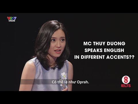 8 IELTS | S01E16 | TELEVISION | MC THÙY DƯƠNG SPEAKS IN DIFFERENT ACCENTS