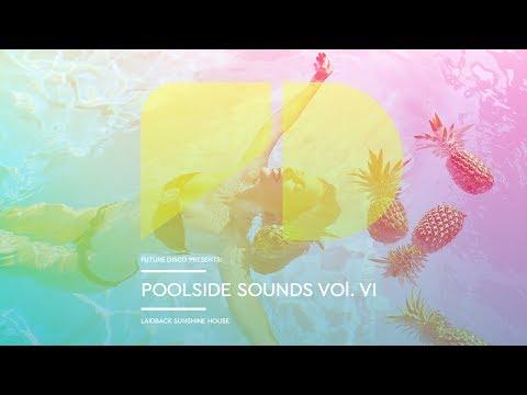 Future Disco Presents: Poolside Sounds Vol. VI (Mini Mix)