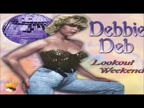Debbie Deb - Lookout Weekend (Ultimix)