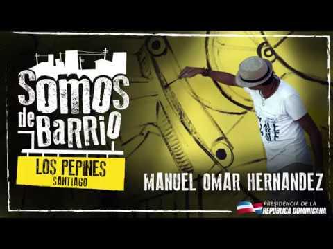 Los Pepines, Santiago, Manuel Omar Hernández. #Somos de Barrio