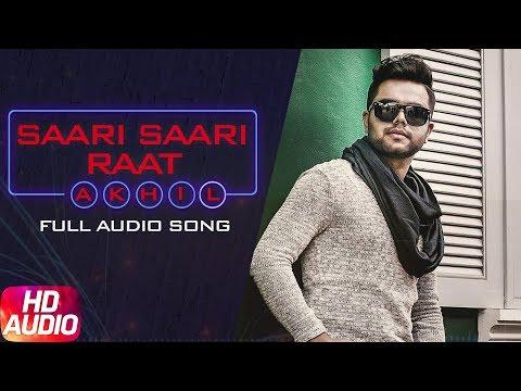 Saari Saari Raat (Full Audio Song)   Akhil   Punjabi Love Song 2018   Speed Records