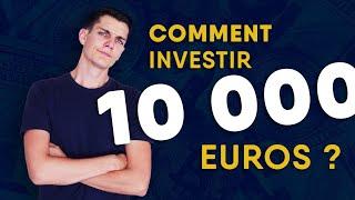 Comment investir 10 000€ ? (de façon efficace)