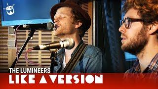 The Lumineers - 'Ho Hey' (live for Like A Version)