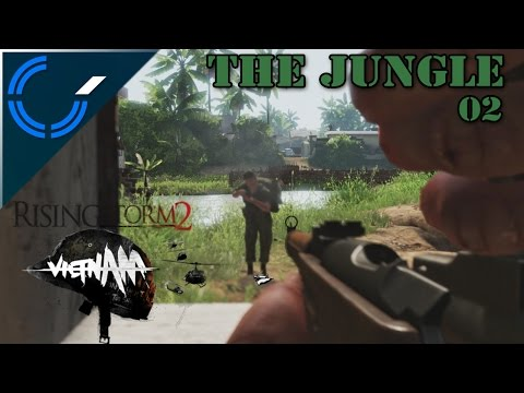 The Jungle - 02 - Rising Storm 2: Vietnam Beta Weekend Gameplay
