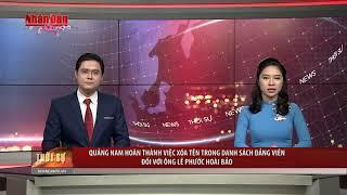 Quảng Nam hoàn thành việc xóa tên trong danh sách đảng viên đối với ông Lê Phước Hoài Bảo