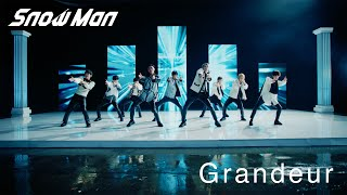 Snow Man「Grandeur」MV(YouTube ver.)