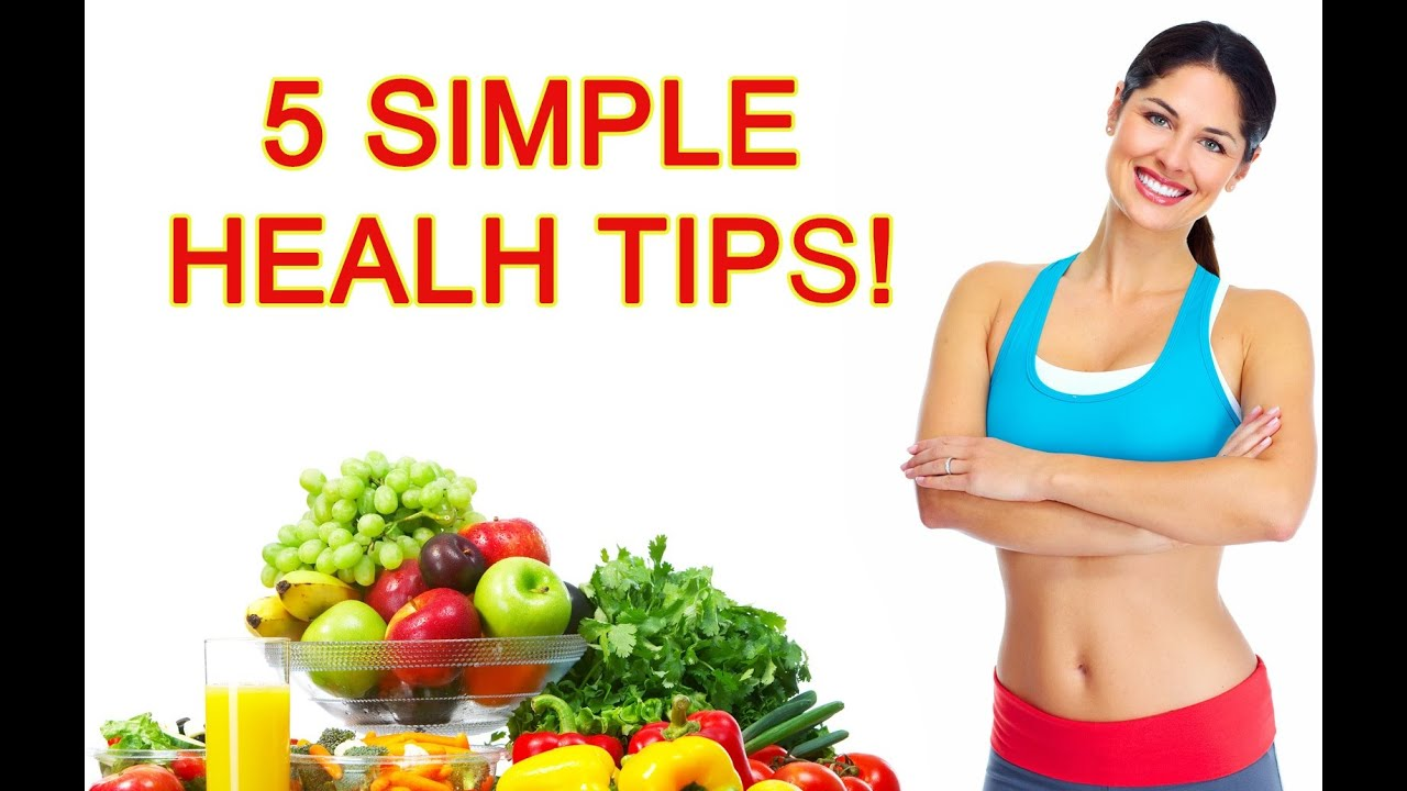 5 Simple Health Tips Best Health Tips Healthy Living Tips throughout Health Tips