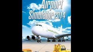 Airport Simulator 2014 - PC Gameplay