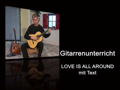"Gitarrenunterricht - ""Love Is All Around"" Mit Text"
