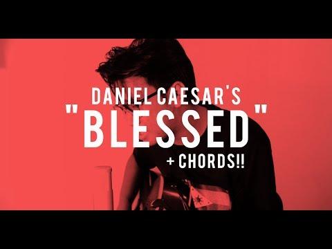 BLESSED - Daniel Caesar (Cover) + CHORDS!!