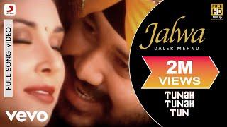 Daler Mehndi - Jalwa Video | Tunak Tunak Tun