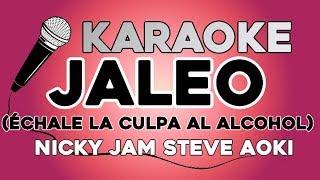 Jaleo - Nicky Jam X Steve Aoki KARAOKE con LETRA Video