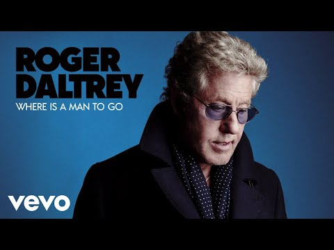Roger Daltrey - Where Is A Man To Go? (Audio)
