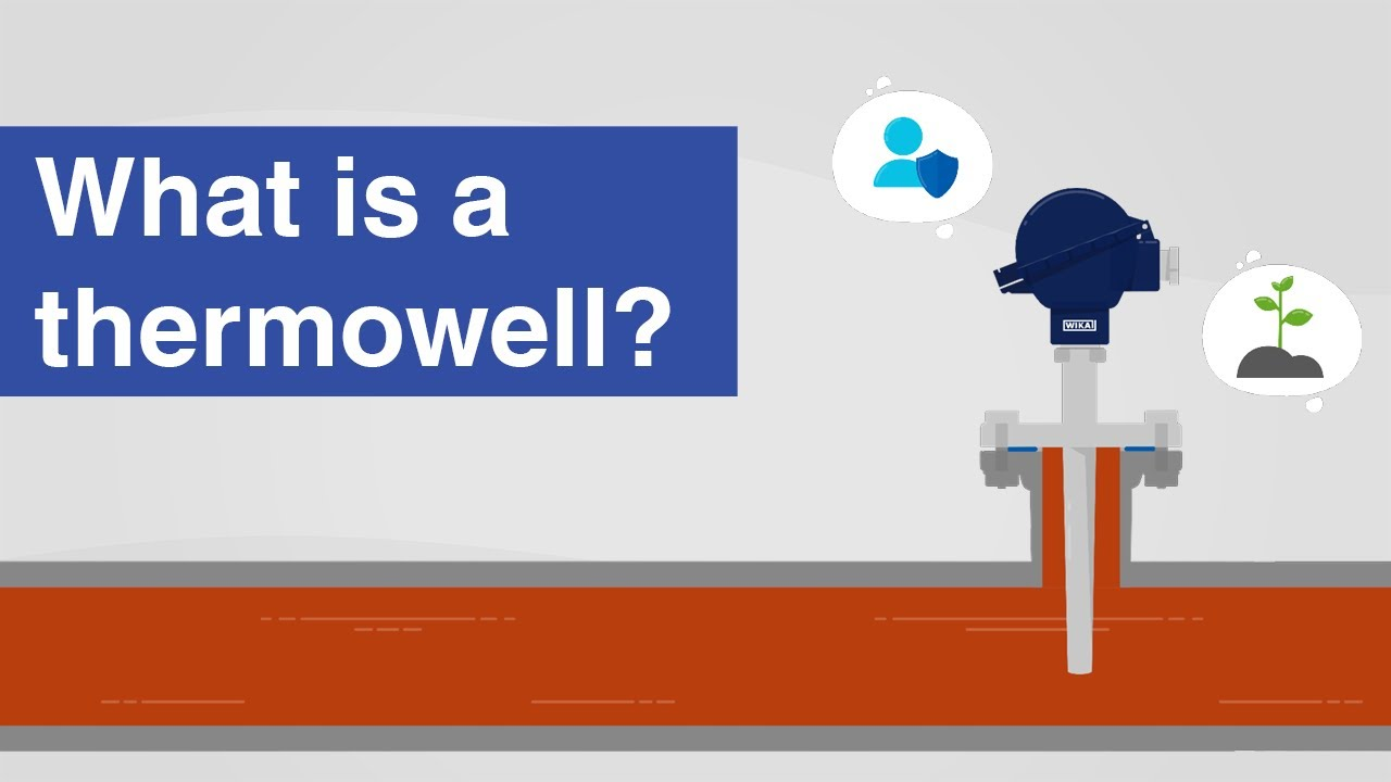 What is a thermowell?   Function, fields of application and designs