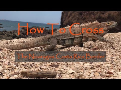 How To Cross The Nicaragua Costa Rica Border