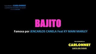 Bajito - Jencarlos Canela feat KY Mani Marley (Karaoke)