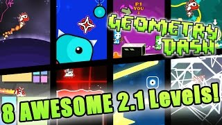 Geometry Dash 2.1 ~ [Alacrity, Dreamland, Multiplayer Mode, Posh, Aloft, Carnage, Voltaic, Ignite]