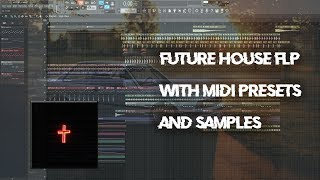 Free Future House FLP with MIDI, presets & samples ( Oliver Heldens, Tchami, Don Diablo style )