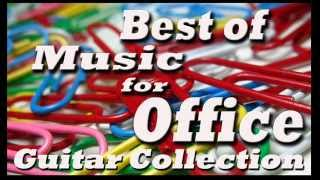Best of Music for Office - Music At Work : Guitar Collection
