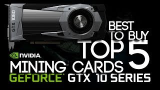 BEST To Buy Top 5 NVIDIA Cards For GPU Mining Ethereum, Zcash and Monero