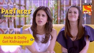 Your Favorite Character | Aisha & Dolly Get Kidnapped | Partners Double Ho Gayi Trouble