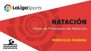 📺 Open de Primavera de Natación - Miércoles mañana